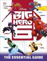 Big Hero 6: The Essential Guide (Disney) 9781465422705