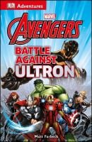 Battle Against Ultron (Marvel Avengers) 9781465429261