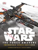 Star Wars: The Force Awakens Incredible Cross-Sections 9781465438157