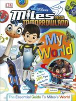 My World: The Essential Guide to Miles's World (Miles from Tomorrowland) 9781465444639