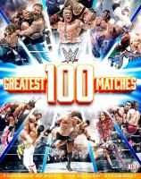 WWE: 100 Greatest Matches 9781465451583