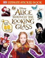 Alice Through the Looking Glass Ultimate Sticker Book 9781465452542