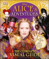 The Complete Visual Guide (Alice's Adventures) 9781465452559