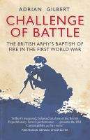 Challenge of Battle: The British Army's Baptism of Fire in the First World War 9781472810595