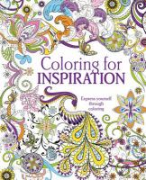 Coloring for Inspiration: Express Yourself Through Coloring 9781474858274