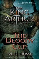 The Bloody Cup (King Arthur Trilogy - BK. 3) 9781476715223