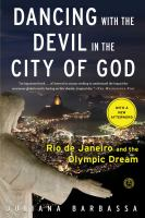 Dancing with the Devil in the City of God: Rio de Janeiro and the Olympic Dream 9781476756264