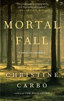 Mortal Fall (Glacier Mystery Series) 9781476775470