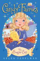 The Sugar Cup (Candy Fairies, Bk. 14) 9781481406079