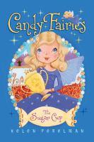 The Sugar Cup (Candy Fairies, Bk. 14) 9781481406086