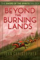Beyond the Burning Lands (The Sword of the Spirits Trilogy, Bk. 2) 9781481419956