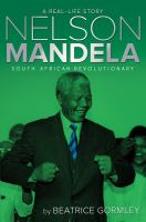 Nelson Mandela: South African Revolutionary (A Real-Life Story) 9781481420600