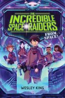 The Incredible Space Raiders From Space! 9781481423205