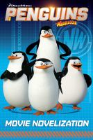 Movie Novelization (Penguins of Madagascar) 9781481437288