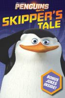 The Skipper's Tale (Penguins Madagascar) 9781481437370