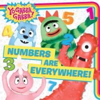 Numbers Are Everywhere! (Yo Gabba Gabba!) 9781481441186