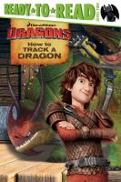 How to Track a Dragon (How to Train Your Dragon, Ready-to-Read Level 2) 9781481460873
