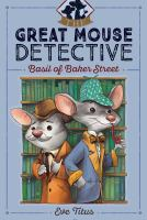 Basil of Baker Street (The Great Mouse Detective) 9781481464017
