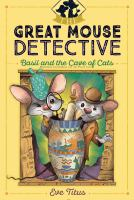 Basil and the Cave of Cats (The Great Mouse Detective, Bk. 2) 9781481464048