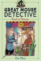 Basil in Mexico (The Great Mouse Detective) 9781481464079