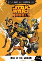 Rise of the Rebels (Star Wars Rebels Chapter Book) 9781484702703