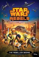 The Rebellion Begins (Star Wars Rebels Junior Novelization) 9781484714751