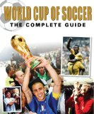World Cup of Soccer: The Complete Guide 9781554076062