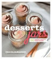 Desserts in Jars: 50 Sweet Treats That Shine 9781558327986