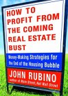 How to Profit from the Coming Real Estate Bust 9781579548704