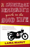 A Spiritual Renegade's Guide to the Good Life 9781582703732