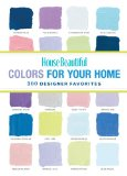 House Beautiful Colors for Your Home: 300 Designer Favorites (House Beautiful Series) 9781588167392