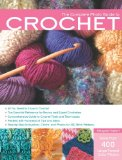 The Complete Photo Guide to Crochet: *All You Need to Know to Crochet *The Essential Reference for Novice and Expert Crocheters *Comprehensive Guide .