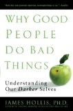 Why Good People Do Bad Things 9781592403417