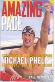 Amazing Pace: The Story of Olympic Champion Michael Phelps from Sydney to Athens to Beijing: 9781594863264