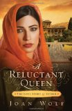 A Reluctant Queen: The Love Story of Esther 9781595548764