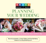Planning Your Wedding: A Step-by-Step Guide to Creating Your Perfect Day (Knack: Make It Easy) 9781599213972
