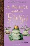 A Prince Among Frogs (Tales of the Frog Princess, Bk. 8) 9781599903491