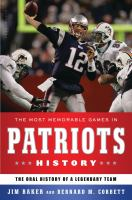 The Most Memorable Games in Patriots History 9781608190676