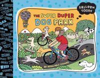 The Super Duper Dog Park (Balloon Toons) 9781609050931