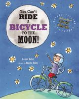 You Can't Ride a Bicycle to the Moon! 9781609054199