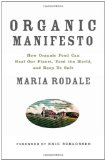 Organic Manifesto: how Organic Food Can Heal Our Planet, Feed the World, and Keep Us Safe 9781609611361