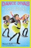 Let's Rock! (Dance Divas, Bk. 3) 9781619632240