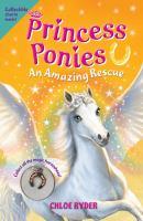 An Amazing Rescue (Princess Ponies, Bk. 5) 9781619634039