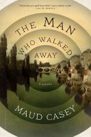 The Man Who Walked Away 9781620403136