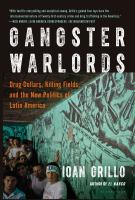 Gangster Warlords: Drug Dollars, Killing Fields, and the New Politics of Latin America 9781620403815