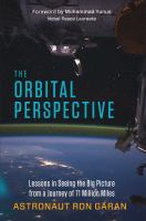 The Orbital Perspective: Lessons in Seeing the Big Picture from a Journey of 71 Million Miles 9781626562462