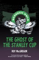 The Ghost of the Stanley Cup (Screech Owls) 9781770494169