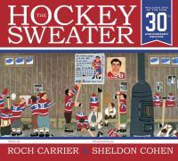 The Hockey Sweater (30th Anniversary Edition) 9781770497627