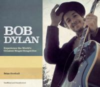 Bob Dylan: The Story of the Wrold's Greatest Singer-Songwriter 9781780976495
