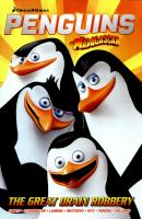 The Great Drain Robbery (Penguins of Madagascar, Volume 1) 9781782766957